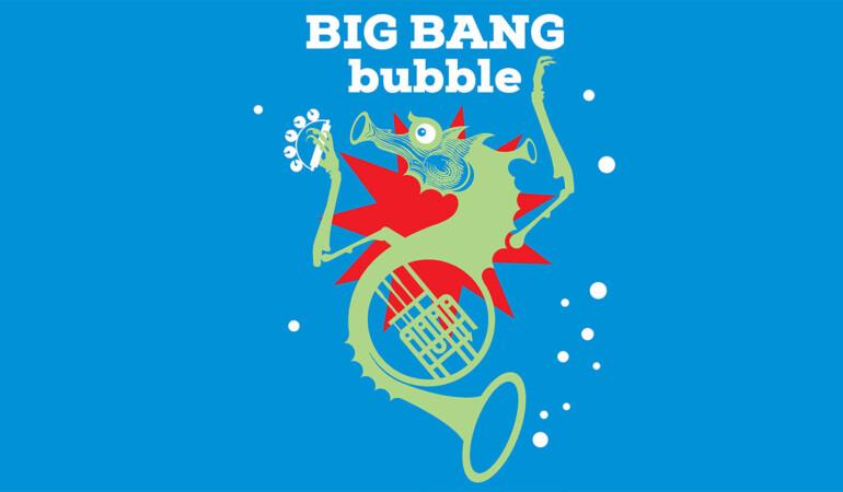 BIG BANG bubble
